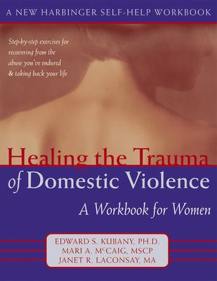 Healing the Trauma of Domestic Violence: A Workbook for Women 9781572243699