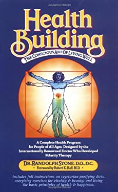Health Building: The Conscious Art of Living Well 9781570670817