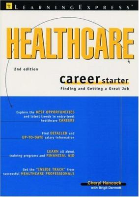 Healthcare Career Starter, 2nd Edition 9781576854082