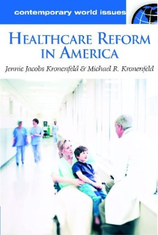 Healthcare Reform in America: A Reference Handbook 9781576079775