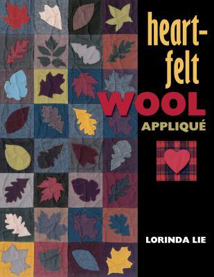 Heart-Felt Wool Applique 9781574327502