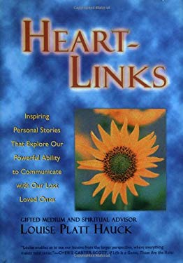 Heart-Links: Inspiring Personal Stories That Explore Our Powerful Ability to Communicate with Our Lost Loved Ones 9781571780928