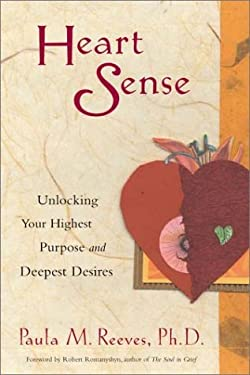 Heart Sense: Unlocking Your Highest Purpose and Deepest Desires 9781573248198
