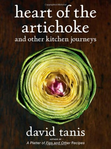 Heart of the Artichoke and Other Kitchen Journeys 9781579654078