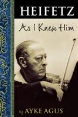 Heifetz as I Knew Him 9781574671216