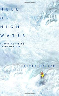 Hell or High Water: Surviving Tibet's Tsangpo River 9781579548728