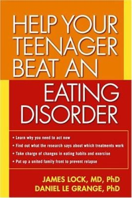 Help Your Teenager Beat an Eating Disorder 9781572309081