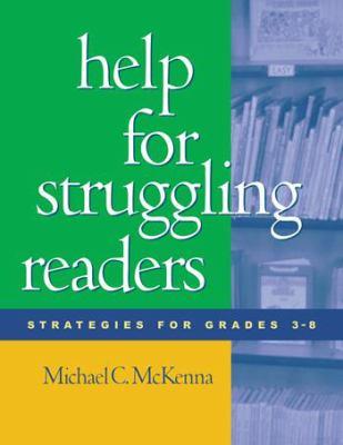 Help for Struggling Readers: Strategies for Grades 3-8 9781572307605