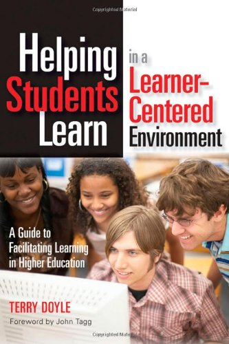 Helping Students Learn in a Learner-Centered Environment: A Guide to Facilitating Learning in Higher Education 9781579222222