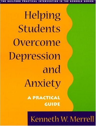 Helping Students Overcome Depression and Anxiety: A Practical Guide 9781572306172