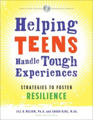 Helping Teens Handle Tough Experiences: Strategies to Foster Resilience [With CDROM] 9781574822489