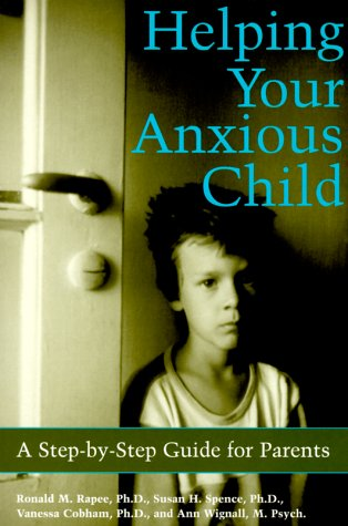 Helping Your Anxious Child - Opx 9781572241916