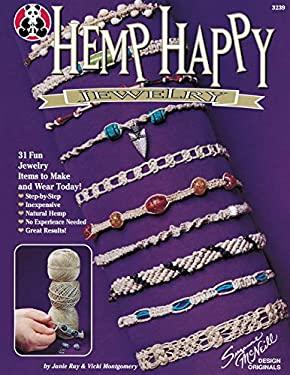 Hemp Happy Jewelry: 31 Fun Jewelry Items to Make and Wear Today 9781574211160