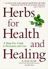 Herbs for Health and Healing: A Drug-Free Guide to Prevention and Cure