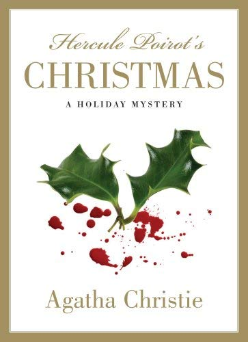 Hercule Poirot's Christmas: A Holiday Mystery 9781579127893
