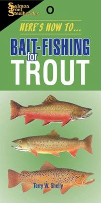 Here's How To... Bait-Fishing for Trout 9781571884282