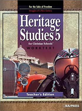 Heritage Studies 5 for Christian Schools Worktext: For the Sake of Freedom: Struggles of a New Century 9781579246679