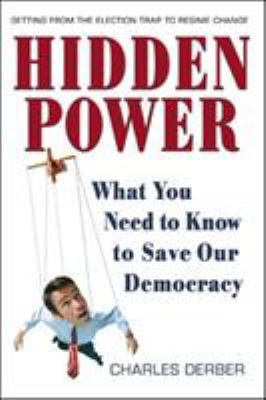 Hidden Power: What You Need to Know to Save Our Democracy 9781576753453