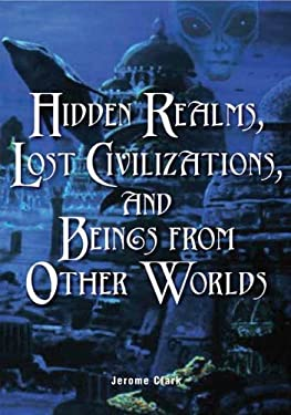 Hidden Realms, Lost Civilizations, and Beings from Other Worlds 9781578591756