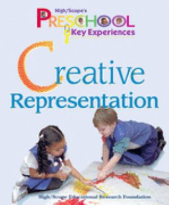 High/Scope's Preschool Key Experiences:: Creative Representation Book 9781573790307