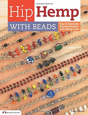 Hip Hemp with Beads: Easy Knotted Designs with Hemp Cord 9781574212655