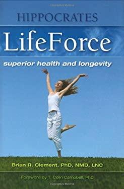 Hippocrates Lifeforce: Superior Health and Longevity