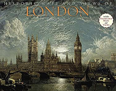 Historic Maps and Views of London 9781579127978
