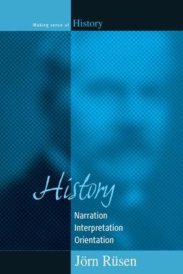 History: Narration, Interpretation, Orientation 9781571816245