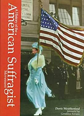 History of the American Suffragist Movement 9781576070659