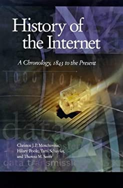 History of the Internet: A Chronology, 1843 to the Present 9781576071182