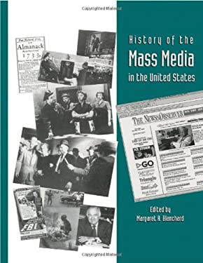 History of the Mass Media in the United States: An Encyclopedia 9781579580124