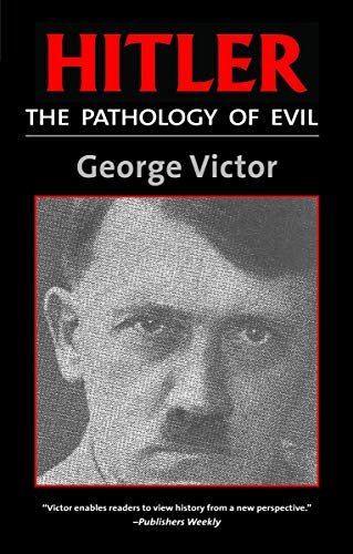 Hitler: The Pathology of Evil 9781574882285