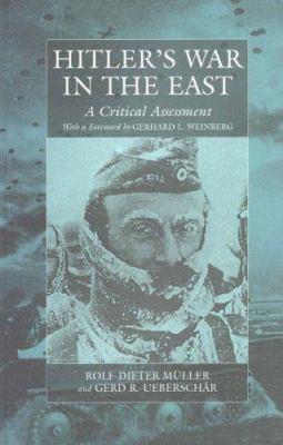 Hitler's War in the East, 1941-1945: A Critical Assessment