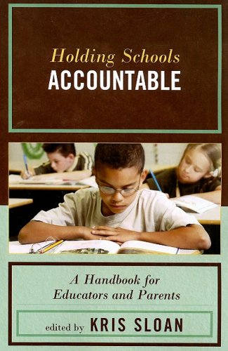 Holding Schools Accountable: A Handbook for Educators and Parents 9781578867127