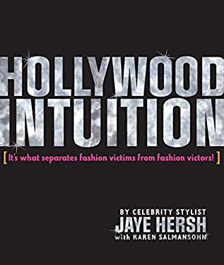 Hollywood Intuition: It's What Separates Fashion Victims from Fashion Victors! 9781576875261