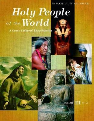 Holy People of the World: A Cross-Cultural Encyclopedia