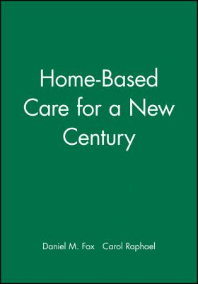 Home-Based Care for a New Century 9781577180401