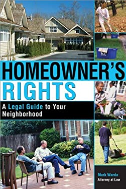 Homeowner's Rights: A Legal Guide to Your Neighborhood 9781572483347