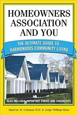 Homeowners Association and You: The Ultimate Guide to Harmonious Community Living 9781572485518