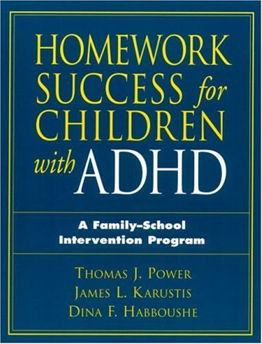 Homework Success for Children with ADHD: A Family-School Intervention Program