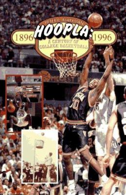 Hoopla: A Century of College Basketball 9781570280399