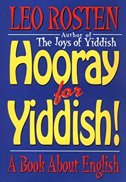 Hooray for Yiddish!: A Book about English 9781578660261