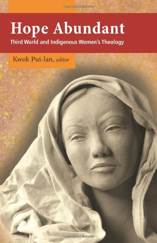 Hope Abundant: Third World and Indigenous Women's Theology 9781570758805