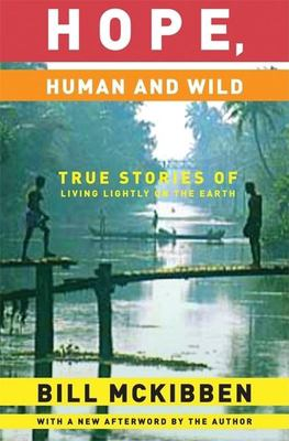 Hope, Human and Wild: True Stories of Living Lightly on the Earth 9781571313003