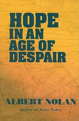 Hope in an Age of Despair: And Other Talks and Writings 9781570758355