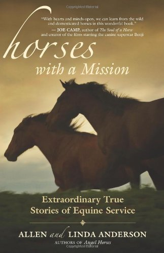 Horses with a Mission: Extraordinary True Stories of Equine Service 9781577316480