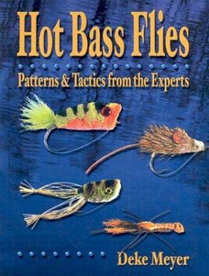Hot Bass Flies: Patterns & Tactics from the Experts 9781571882851