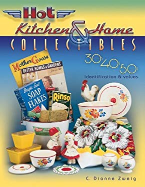 Hot Kitchen & Home Collectibles of the 30s, 40s, 50s: Identification & Values 9781574325188