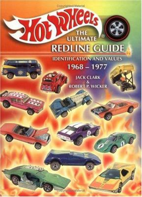 Hot Wheels, the Ultimate Redline Guide: Identification and Values 9781574323016