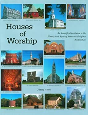 Houses of Worship: An Identification Guide to the History and Styles of American Religious Architecture 9781571459701